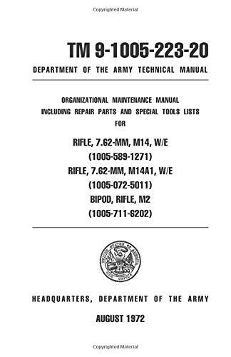 9781601700216: U.S. Army M14, A1 7.62mm Rifle Maintenance Manual