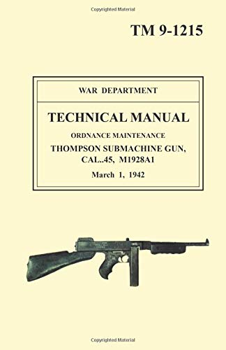 9781601700278: Thompson Submachine Gun, Cal. 45, M1928A1