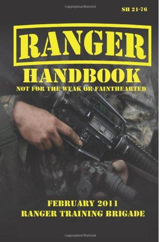 U.S. Army Ranger Handbook SH21-76, Revised FEBRUARY: U.S. Army Infantry