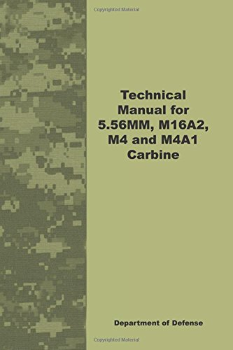 9781601702869: Technical Manual for 5.56MM, M16A2, M4 and M4A1 Carbine