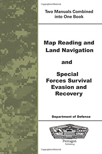9781601704344: Map Reading and Land Navigation and Special Forces Survival Evasion and Recovery