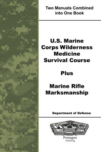 9781601705105: U.S. Marine Corps Wilderness Medicine Survival Course Plus Marine Rifle Marksmanship