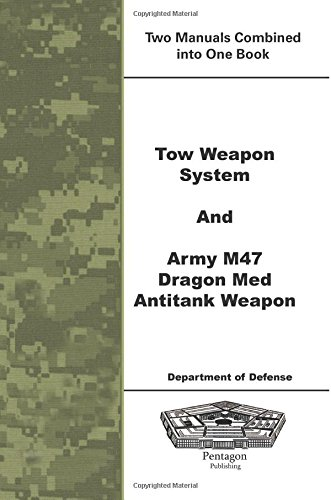 9781601705457: Tow Weapon System and Army M47 Dragon Med Antitank Weapon