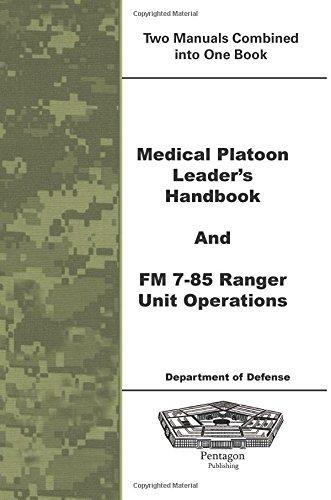 9781601705587: Medical Platoon Leader's Handbook and FM 7-85 Ranger Unit Operations