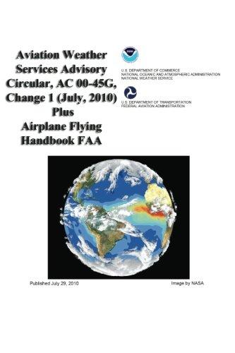 9781601707710: Aviation Weather Services Advisory Circular, AC 00-45G, Change 1 (July, 2010) Plus Airplane Flying Handbook FAA