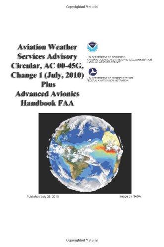 9781601707727: Aviation Weather Services Advisory Circular, AC 00-45G, Change 1 (July, 2010) Plus Advanced Avionics Handbook FAA