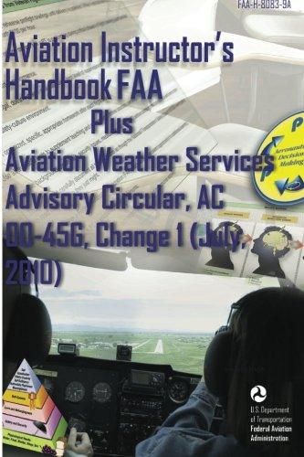 9781601707826: Aviation Instructor's Handbook FAA Plus Aviation Weather Services Advisory Circular, AC 00-45G, Change 1 (July, 2010)
