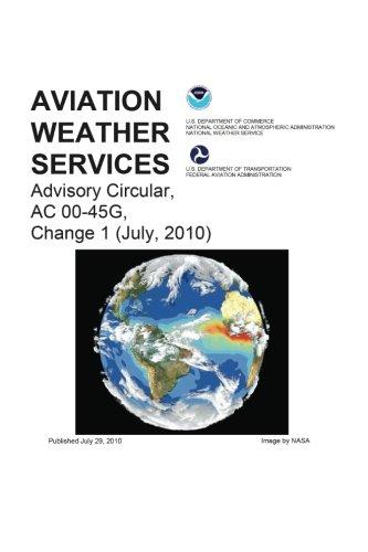 9781601707932: Aviation Weather Services Advisory Circular, AC 00-45G, Change 1 (July, 2010)