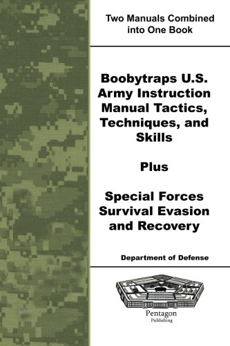 9781601708090: Boobytraps U.S. Army Instruction Manual Tactics, Techniques, and Skills Plus Special Forces Survival Evasion and Recovery