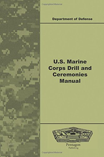 U.S. Marine Corps Drill and Ceremonies Manual: Defense, Department of