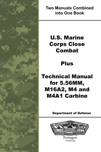 9781601708670: U.S. Marine Corps Close Combat Plus Technical Manual for 5.56MM, M16A2, M4 and M4A1 Carbine