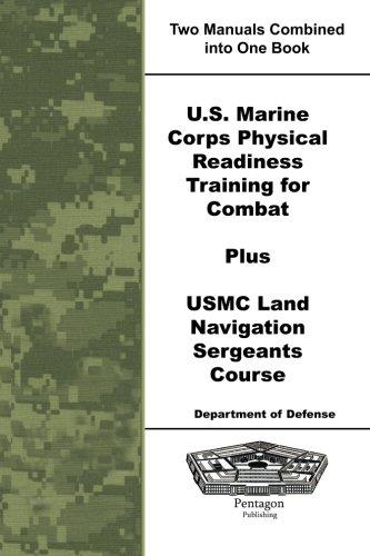 U.S. Marine Corps Physical Readiness Training for Combat Plus USMC Land Navigation Sergeants Course...