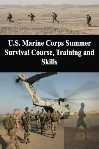 9781601709257: U.S. Marine Corps Summer Survival Course, Training and Skills