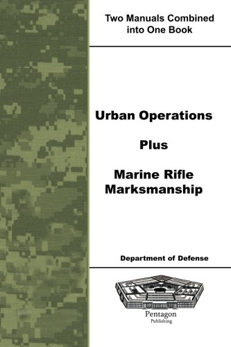 Urban Operations Plus Marine Rifle Marksmanship: Defense, Department of