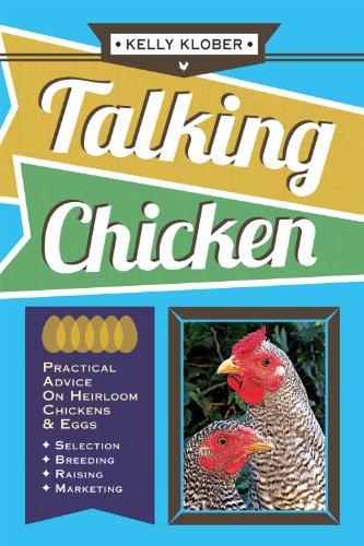 Talking Chicken: Practical Advice on Heirloom Chickens: Kelly Klober