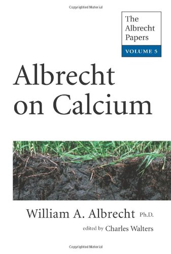 Albrecht on Calcium (The Albrecht Papers): Albrecht, William A.