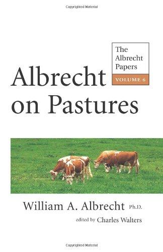 Albrecht on Pastures: William A. Albrecht