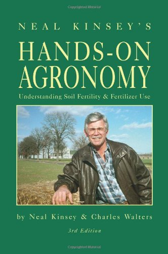 Hands-On Agronomy, 3rd Edition: Neal Kinsey, Charles Walters