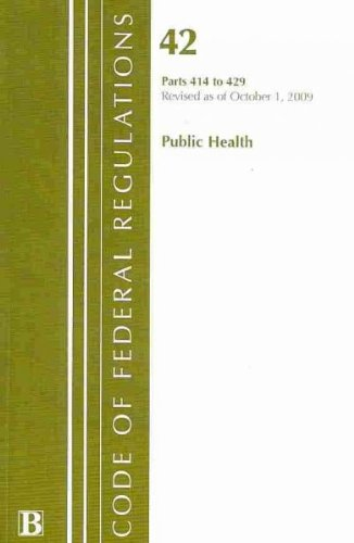 9781601757241: Code of Federal Regulations, Title 42: Parts 414-429 (Public Health) Health and Human Services: Revised 10/1/09