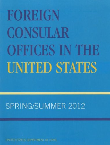 Foreign Consular Offices in the United States: Spring/Summer: State Department