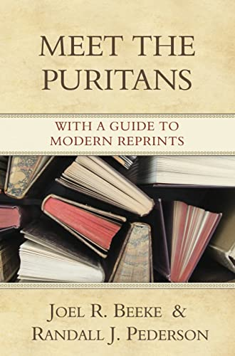 9781601780003: Meet the Puritans: With a Guide to Modern Reprints