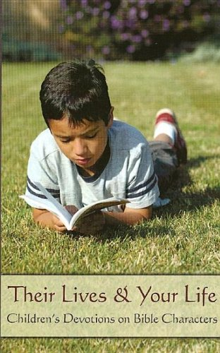 Their Lives and Your Life: Children's Devotions on Bible Characters: Youth & Education ...