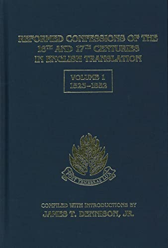 9781601780447: Reformed Confessions of the 16th and 17th Centuries in English Translation: 1523-1552 Volume 1