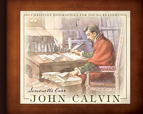 9781601780553: John Calvin (Christian Biographies for Young Readers)
