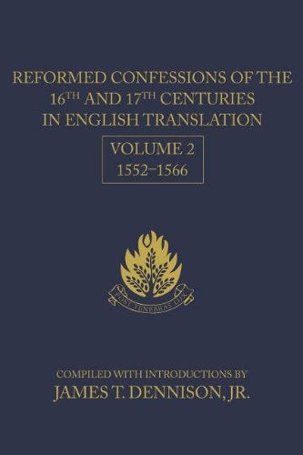 9781601780874: Reformed Confessions of the 16th and 17th Centuries in English Translation: 1552-1566 Volume 2