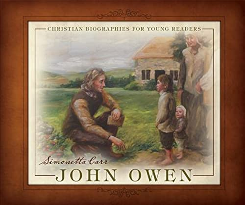 9781601780881: John Owen (Christian Biographies for Young Readers)