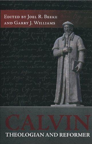 Calvin: Theologian and Reformer: Joel R. Beeke, Garry J. Williams