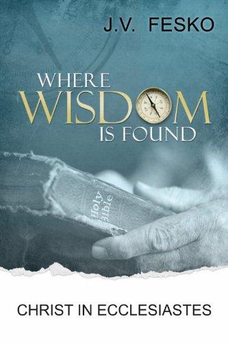 9781601780928: Where Wisdom is Found
