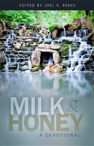 Milk and Honey: A Devotional (1601781113) by Joel R. Beeke; Gerald M. Bilkes; Hugh M Cartwright; David P Murray; David Campbell; Jerrold H. Lewis; Maurice J. Roberts