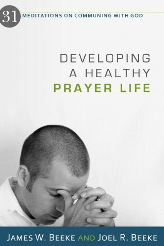 9781601781123: Developing a Healthy Prayer Life
