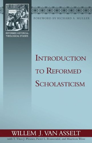 Introduction to Reformed Scholasticism: Willem J. Van Asselt