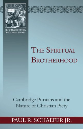 9781601781437: The Spiritual Brotherhood: Cambridge Puritans and the Nature of Christian Piety (Reformed Historical-Theological Studies)