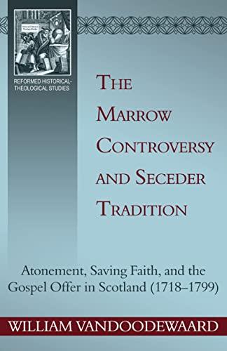 The Marrow Controversy and Seceder Tradition: Morrow: William VanDoodewaard