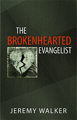 9781601781611: The Brokenhearted Evangelist