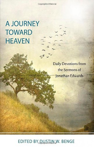 9781601781925: A Journey toward Heaven: Daily Devotions from the Sermons of Jonathan Edwards