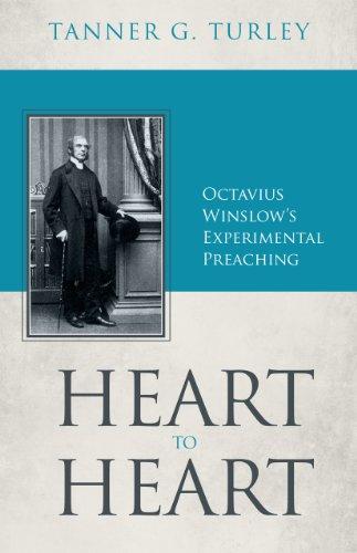 9781601781963: Heart to Heart: Octavius Winslow's Experimental Preaching