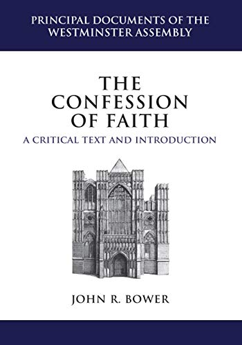 9781601782434: The Confession of Faith: A Critical Text and Introduction