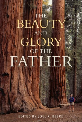 9781601782465: The Beauty and Glory of the Father
