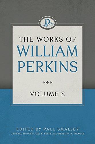 The Works of William Perkins, Volume 2 (Hardcover): William Perkins