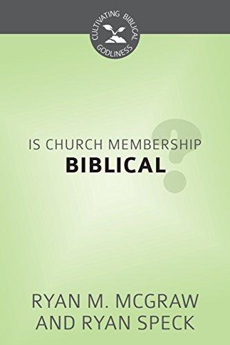 9781601784292: Is Church Membership Biblical? - Cultivating Biblical Godliness Series