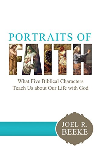9781601784476: Portraits of Faith: What Five Biblical Characters Teach Us About Our Life with God