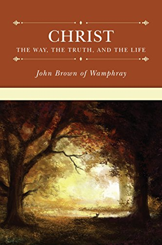 9781601784599: Christ: The Way, the Truth, and the Life
