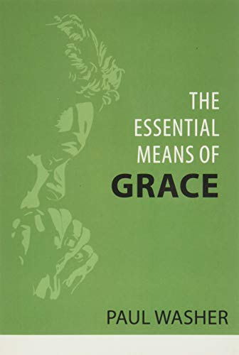 9781601788078: Essential Means of Grace, The