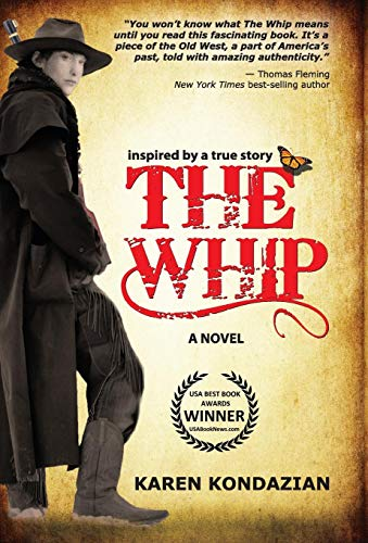 9781601823076: The Whip: A Novel Inspired by the Story of Charley Parkhurst
