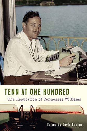 9781601824240: Tenn at One Hundred: The Reputation of Tennessee Williams