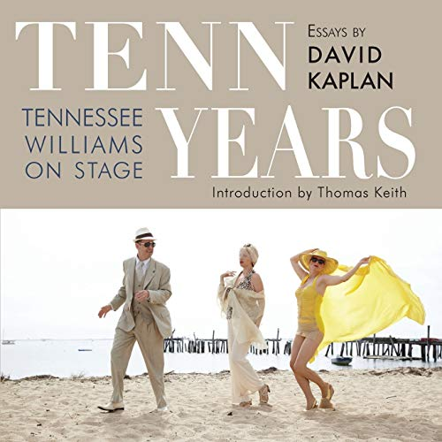 9781601824264: Tenn Years: Tennessee Williams on Stage